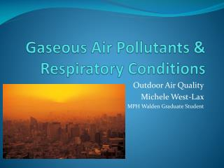Gaseous Air Pollutants & Respiratory Conditions