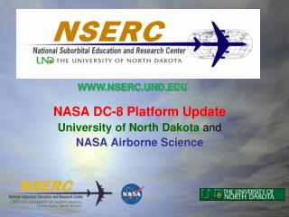 NASA DC-8 Platform Update University of North Dakota  and  NASA Airborne Science