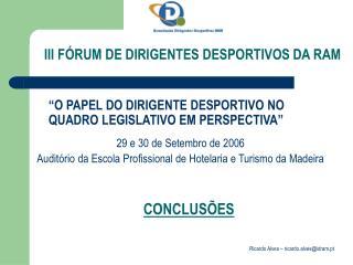 III F�RUM DE DIRIGENTES DESPORTIVOS DA RAM