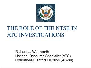 THE ROLE OF THE NTSB IN ATC INVESTIGATIONS