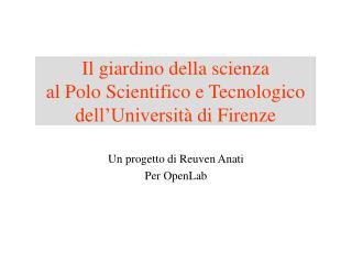 Il giardino della scienza  al Polo Scientifico e Tecnologico dell'Universit à di Firenze