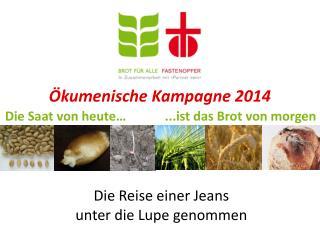 Ökumenische  Kampagne 2014