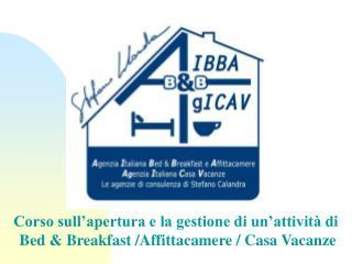 Corso sull'apertura e la gestione di un'attività di  Bed & Breakfast /Affittacamere / Casa Vacanze
