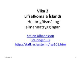 Vika 2  Lífsafkoma á Íslandi  Heilbrigðismál og almannatryggingar