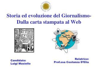 Storia ed evoluzione del Giornalismo- Dalla carta stampata al Web
