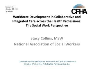 Stacy Collins, MSW National Association of Social Workers
