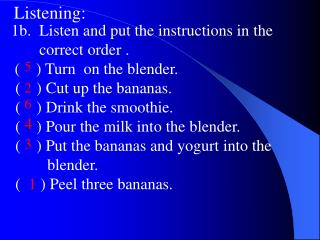 1b.  Listen and put the instructions in the          correct order . (    ) Turn  on the blender.
