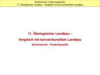 Stofftransfer in Nahrungsketten  11. �kologischer Landbau - Vergleich mit konventionellem Landbau