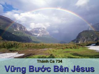 Thánh Ca  734 Vững Bước Bên Jêsus