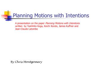 Planning Motions with Intentions