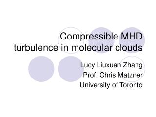 Compressible MHD turbulence in molecular clouds