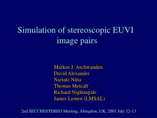 Simulation of stereoscopic EUVI                    image pairs