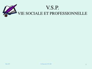 V.S.P. VIE SOCIALE ET PROFESSIONNELLE