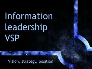 Information leadership VSP