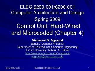 Vishwani D. Agrawal James J. Danaher Professor Department of Electrical and Computer Engineering