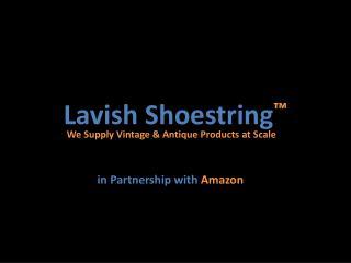 Lavish Shoestring ™