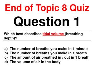 End of Topic 8 Quiz