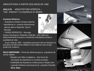 ARQUITETURA A PARTIR DOS ANOS DE 1950 AULA 03   -  ARQUITETURA NÓRDICA –