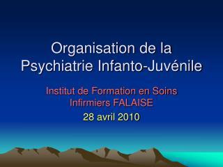 Organisation de la Psychiatrie Infanto-Juvénile