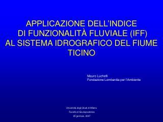 APPLICAZIONE DELL'INDICE  DI FUNZIONALITÀ FLUVIALE (IFF)  AL SISTEMA IDROGRAFICO DEL FIUME TICINO