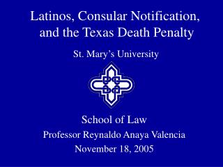 Latinos, Consular Notification,  and the Texas Death Penalty
