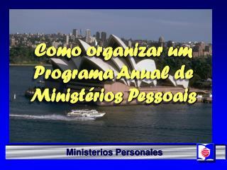 Como organizar um Programa Anual de Ministérios Pessoais