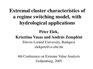 Extremal cluster characteristics of a regime switching model, with hydrological applications