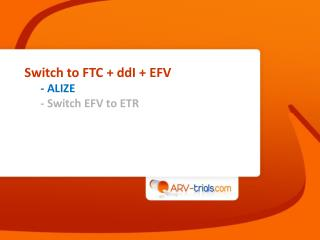 Switch to FTC + ddI + EFV - ALIZE - Switch EFV to ETR