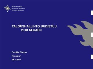 TALOUSHALLINTO UUDISTUU 2010 ALKAEN