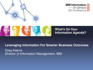 Leveraging Information For Smarter Business Outcomes