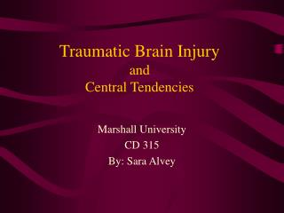 Traumatic Brain Injury and  Central Tendencies