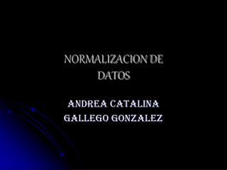 NORMALIZACION DE  DATOS