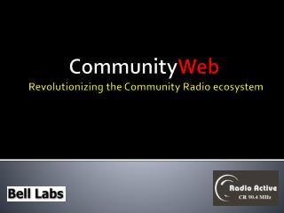 Community Web   Revolutionizing the Community Radio ecosystem