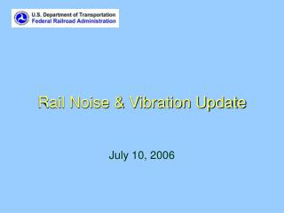 Rail Noise  Vibration Update