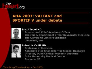 AHA 2003: VALIANT and  SPORTIF V under debate