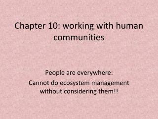 Chapter 10: working with human communities