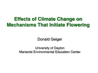 Effects of Climate Change on  Mechanisms That Initiate Flowering