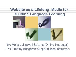 Website as a Lifelong  Media for Building Language Learning