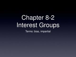 Chapter 8-2 Interest Groups