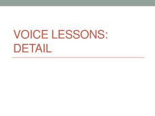 Voice Lessons: Detail