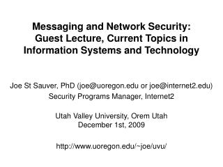 Messaging and Network Security: Guest Lecture, Current Topics in Information Systems and Technology