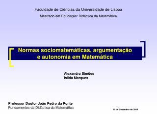 Faculdade de Ci�ncias da Universidade de Lisboa Mestrado em Educa��o: Did�ctica da Matem�tica