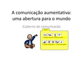 A comunicação aumentativa: uma abertura para o mundo
