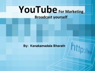 YouTube For Marketing Broadcast yourself