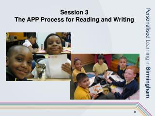 Session 3 The APP Process for Reading and Writing