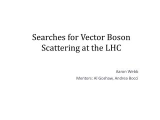 Searches for Vector Boson Scattering at the LHC