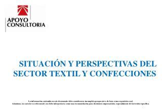 SITUACIÓN Y PERSPECTIVAS DEL SECTOR TEXTIL Y CONFECCIONES