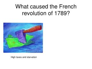 What caused the French revolution of 1789?