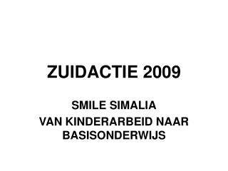 ZUIDACTIE 2009