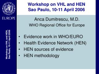 Workshop on VHL and HEN Sao Paulo, 10-11 April 2006